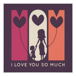 Mom, I Love You So Much Poster