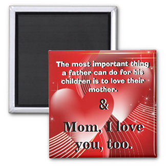 Mom, I Love You, Too 2 Inch Square Magnet
