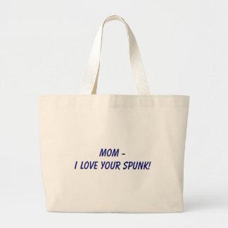 MOM - I LOVE YOUR SPUNK! LARGE TOTE BAG