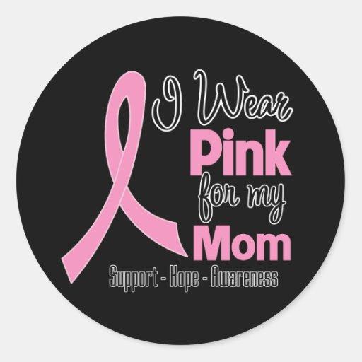 Mom - I Wear Pink - Breast Cancer Round Stickers