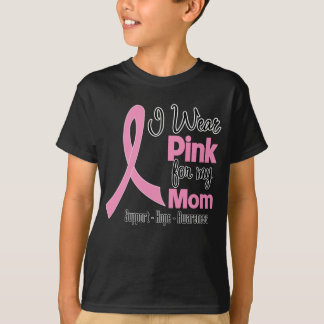 Mom - I Wear Pink - Breast Cancer T-Shirt