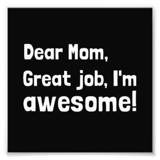 Mom Im Awesome Photo Print