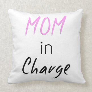 Mom In Charge Pillow