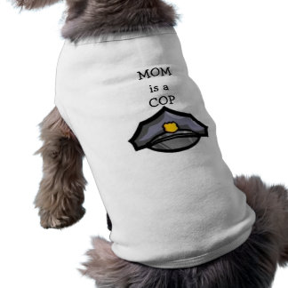 MOM is a COP  Dog T-Shirt