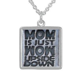 MOM IS JUST WOW UPSIDE DOWN PENDANTS