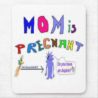 Mom is Pregnant Mouse Pad