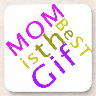 Mom is the Best Gift Coaster