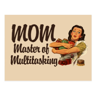 Mom is the master of Multitasking Postcard