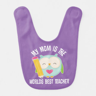 Mom is Worlds Best Teacher Cute Baby Bib