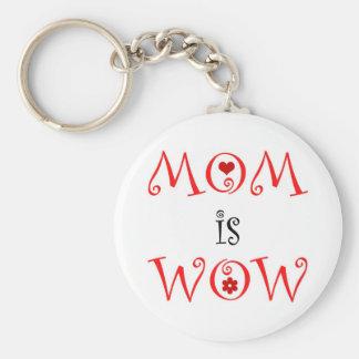 MOM is WOW - Keychain