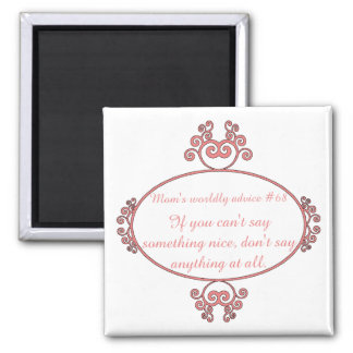 Mom-isms on t-shirts and gifts for moms. 2 inch square magnet