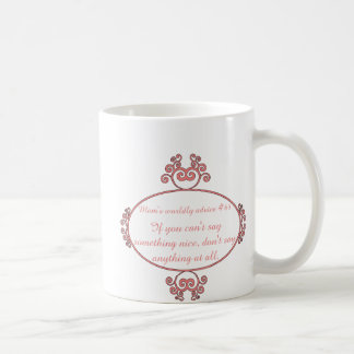 Mom-isms on t-shirts and gifts for moms. mugs