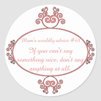 Mom-isms on t-shirts and gifts for moms. round stickers