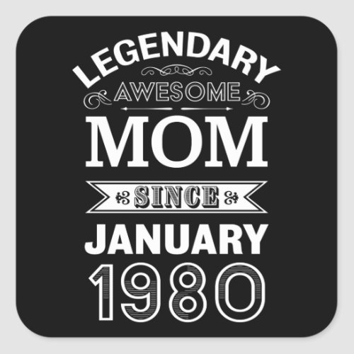 Mom January 1980 40th Birthday Gift Square Sticker