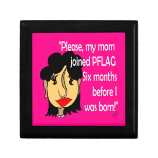 Mom Joined PFLAG Before I Was Born Gift Box