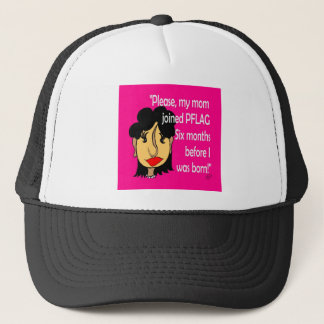 Mom Joined PFLAG Before I Was Born Trucker Hat