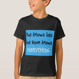 Mom knows everything T-Shirt