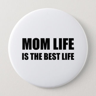 Mom Life Best Life Button