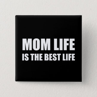 Mom Life Best Life Pinback Button