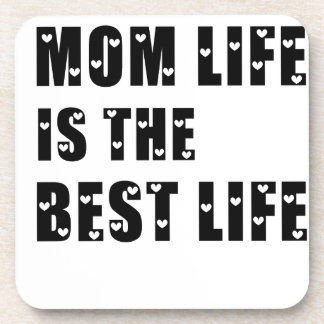 Mom Life Is The Best Life Beverage Coaster