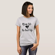 Mom Life is the Best Life Women's T Shirt