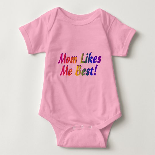 Mom Likes Me Best! Baby Bodysuit