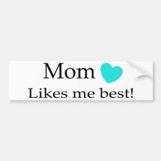 Mom Likes Me Best Bumper Sticker