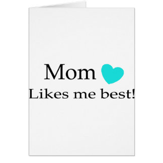 Mom Likes Me Best Cards