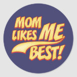 Mom Likes ME Best Classic Round Sticker