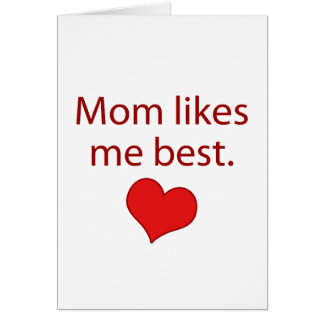 Mom likes me best greeting card