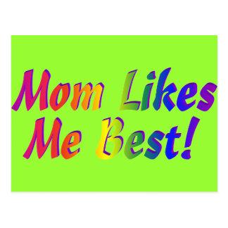 Mom Likes Me Best! Postcard