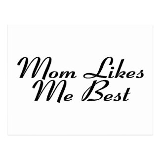 Mom Likes Me Best Postcard
