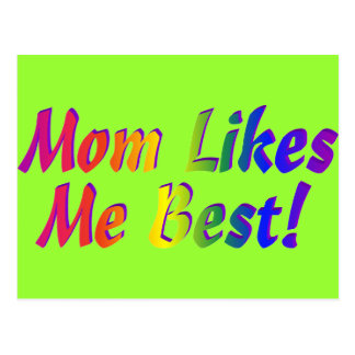 Mom Likes Me Best! Postcards