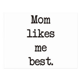 Mom Likes Me Best Products & Designs! Post Card