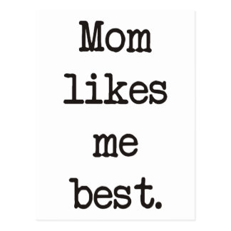 Mom Likes Me Best Products & Designs! Postcard