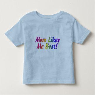 Mom Likes Me Best! Toddler T-shirt