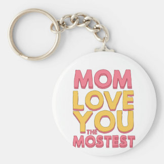 Mom, love you the mostest keychain