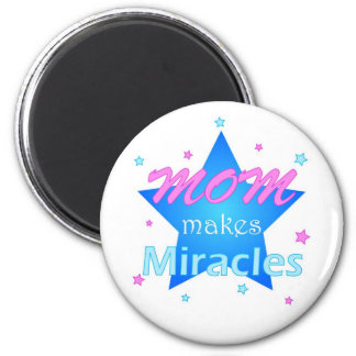 Mom makes Miracles - Magnet