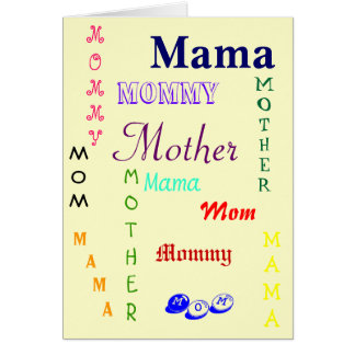 Mom, Mama, Mother, Mommy Greeting Card