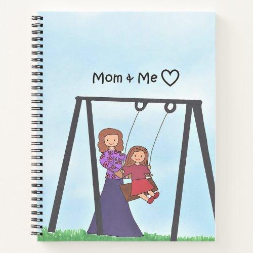 Mom & Me Notebook