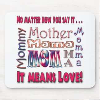 Mom means love mouse pad