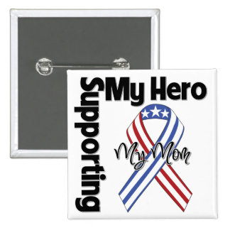 Mom - Military Supporting My Hero Pins