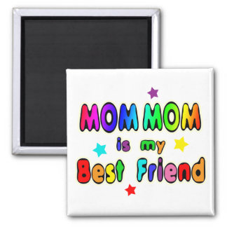 Mom Mom Best Friend Magnet