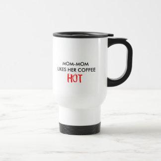 MOM-MOMLIKES HER COFFEE HOT 15 OZ STAINLESS STEEL TRAVEL MUG