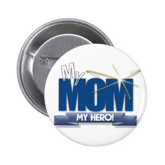 Mom My Hero - Great Gifts Mother's Day Button