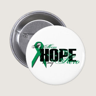 Mom My Hero - Kidney Cancer Hope Button