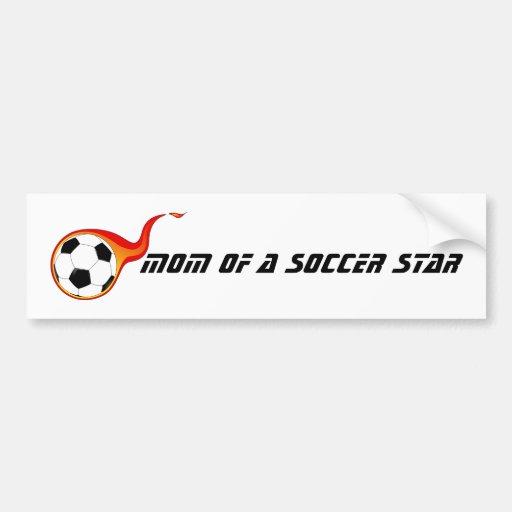 mom of a soccer star car bumper sticker