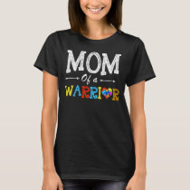 Mom Of A Warrior - Autism Awareness T-Shirt
