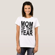 Mom of the year ..png T-Shirt