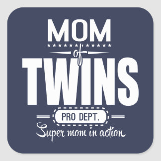 Mom Of Twins Pro Dept. Super Mom In Action Square Sticker